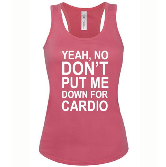 Pitch Perfect Ladies Slogan Vest 'YEAH, NO DON'T PUT ME DOWN FOR CARDIO'